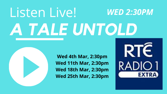 A Tale Untold - RTE Radio 1 Extra Live Link