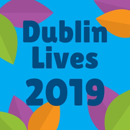 Dublin Lives 2019