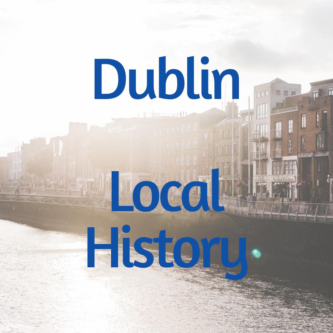 Dublin Local History