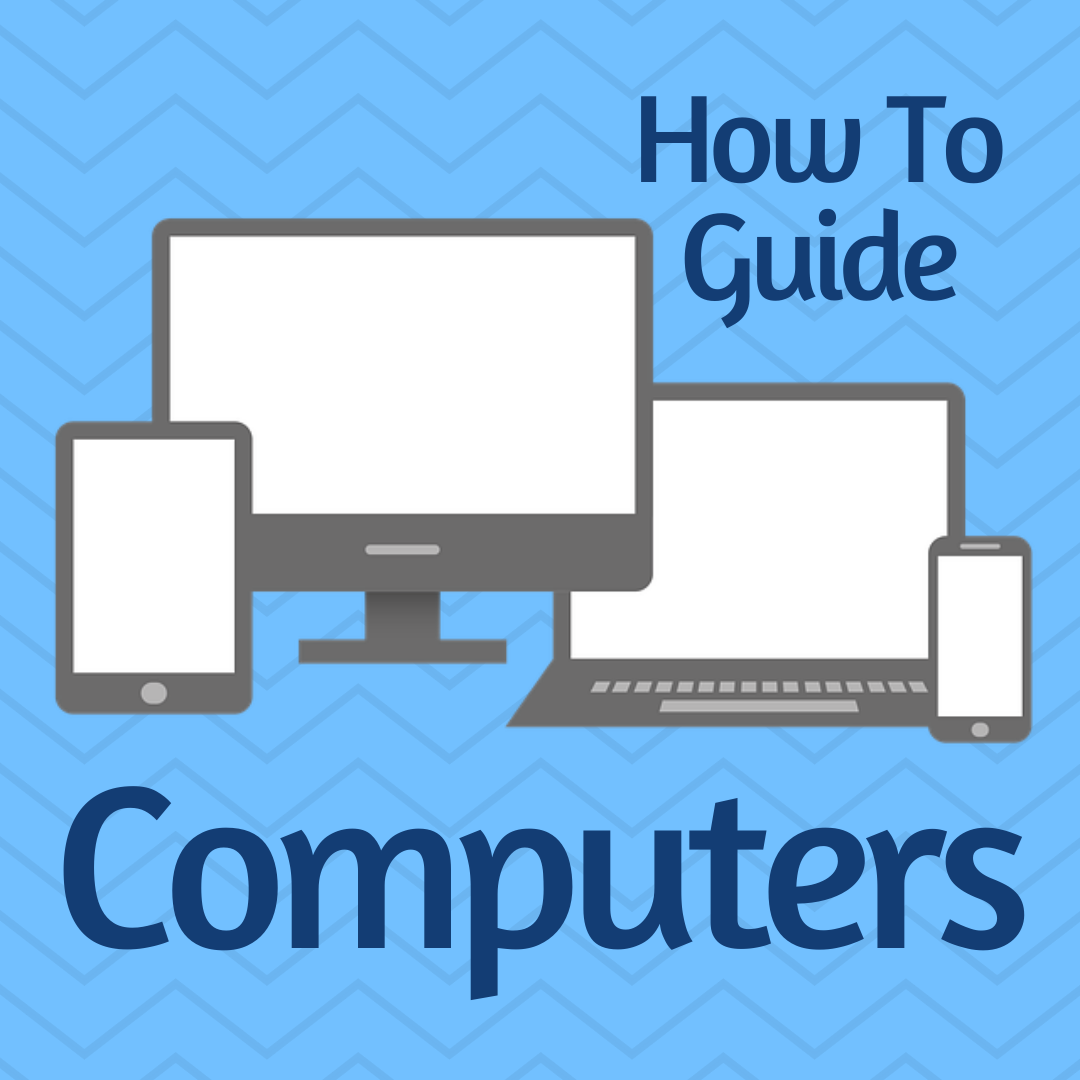 How To Guide - Computers