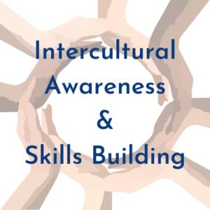 Intercultural Awareness & Skills Building